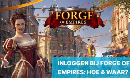 Forge of Empires Inloggen: Hoe log je in bij Forge of Empires?